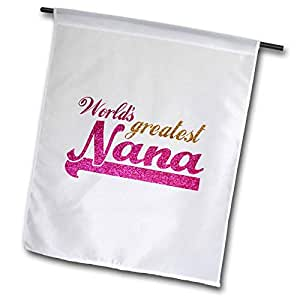 inspirationzstore Typography–worlds greatest NANA–粉色和金文字–GIFTS for grandmothers–BEST grandma 昵称–旗帜 12 x 18 inch Garden Flag