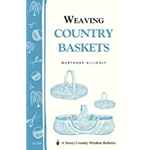 Weaving Country Baskets: Storey Country Wisdom Bulletin A-159 (Storey Publishing Bulletin, A-159) (English Edition)