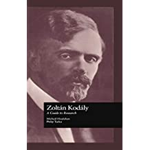 Zoltan Kodaly: A Guide to Research (Routledge Music Bibliographies Book 44) (English Edition)