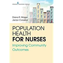 Population Health for Nurses: Improving Community Outcomes (English Edition)