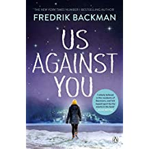 Us Against You: From The New York Times Bestselling Author of A Man Called Ove and Beartown