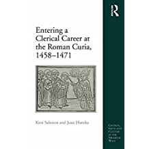 Entering a Clerical Career at the Roman Curia, 1458-1471 (Church, Faith and Culture in the Medieval West) (English Edition)