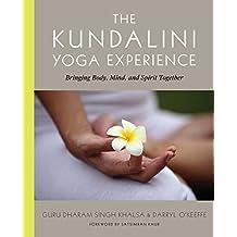 The Kundalini Yoga Experience: Bringing Body, Mind, and Spirit Together (English Edition)