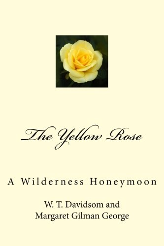 The Yellow Rose: A Wilderness Honeymoon