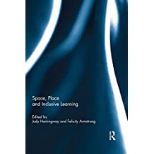 Space, Place and Inclusive Learning (English Edition)