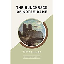 The Hunchback of Notre-Dame (AmazonClassics Edition) (English Edition)