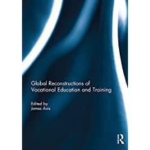 Global Reconstructions of Vocational Education and Training (English Edition)