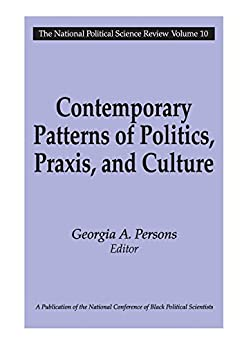 """""""Contemporary Patterns of Politics, Praxis, and Culture (National Political Science Review Series) (English Edition)"""",作者:[Persons, Georgia A.]"""