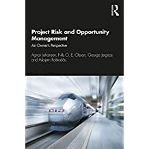 Project Risk and Opportunity Management: The Owner's Perspective (English Edition)