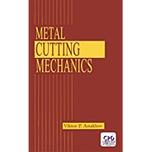 Metal Cutting Mechanics (English Edition)