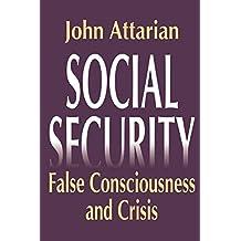 Social Security: False Consciousness and Crisis (English Edition)