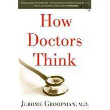 How Doctors Think (English Edition)