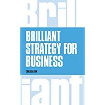 Brilliant Strategy for Business: How to plan, implement and evaluate strategy at any level of management (English Edition)