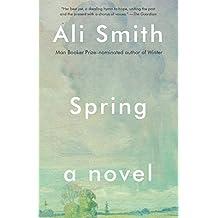 Spring: A Novel (Seasonal Quartet) (English Edition)