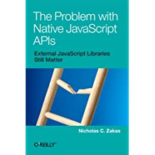 The Problem with Native JavaScript APIs (English Edition)