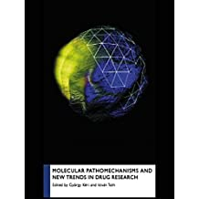 Molecular Pathomechanisms and New Trends in Drug Research (English Edition)