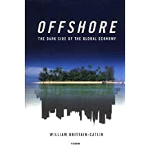 Offshore: The Dark Side of the Global Economy (English Edition)
