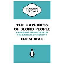 The Happiness of Blond People: A Personal Meditation on the Dangers of Identity (Penguin Specials) (English Edition)