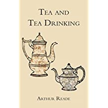 Tea and Tea Drinking (English Edition)