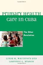 Primary Health Care in Cuba: The Other Revolution (English Edition)