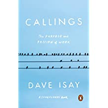 Callings: The Purpose and Passion of Work (A StoryCorps Book) (English Edition)