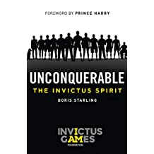 Unconquerable: The Invictus Spirit (English Edition)