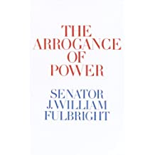 The Arrogance of Power (English Edition)