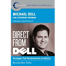 Direct From Dell: Strategies that Revolutionized an Industry (Collins Business Essentials) (English Edition)