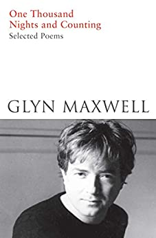 """""""One Thousand Nights and Counting: Selected Poems (English Edition)"""",作者:[Maxwell, Glyn]"""
