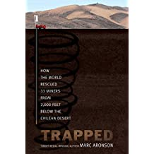 Trapped: How the World Rescued 33 Miners from 2,000 Feet Below the Chilean Desert (English Edition)