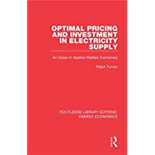 Optimal Pricing and Investment in Electricity Supply: An Esay in Applied Welfare Economics (Routledge Library Editions: Energy Economics) (English Edition)