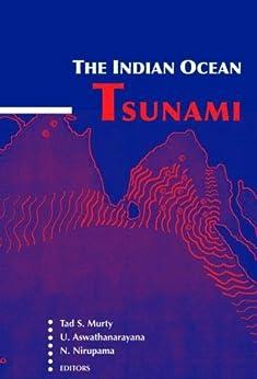 """The Indian Ocean Tsunami (Balkema: Proceedings and Monographs in Engineering, Water and Earth Sciences) (English Edition)"",作者:[Nirupama, N.]"