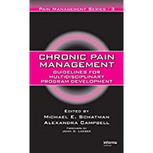 Chronic Pain Management: Guidelines for Multidisciplinary Program Development (English Edition)