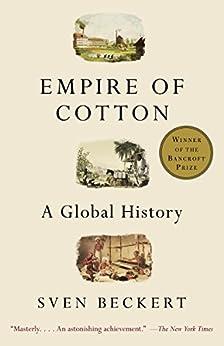 """Empire of Cotton: A Global History (English Edition)"",作者:[Beckert, Sven]"