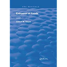 Extrusion Of Foods (Routledge Revivals Book 1) (English Edition)