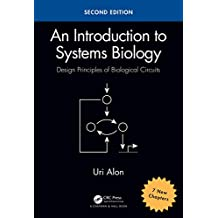 An Introduction to Systems Biology: Design Principles of Biological Circuits, Second Edition (Chapman & Hall/CRC Mathematical and Computational Biology) (English Edition)
