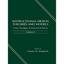 Instructional-design Theories and Models: A New Paradigm of Instructional Theory, Volume II (Instructional Design Theories & Models) (English Edition)