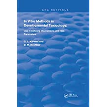 In Vitro Methods in Developmental Toxicology: Use in Defining Mechanisms and Risk Parameters (Routledge Revivals) (English Edition)