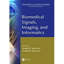 Biomedical Signals, Imaging, and Informatics (The Biomedical Engineering Handbook, Fourth Edition) (English Edition)