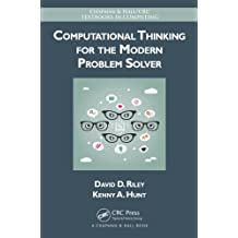 Computational Thinking for the Modern Problem Solver (Chapman & Hall/CRC Textbooks in Computing) (English Edition)
