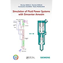 Simulation of Fluid Power Systems with Simcenter Amesim (English Edition)