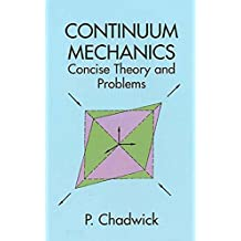 Continuum Mechanics: Concise Theory and Problems (Dover Books on Physics) (English Edition)