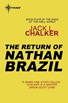"""""""The Return of Nathan Brazil (The Well of Souls Book 4) (English Edition)"""",作者:[Chalker, Jack L.]"""