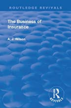Revival: The Business of Insurance (1904) (Routledge Revivals) (English Edition)