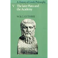 A History of Greek Philosophy: Volume 5, The Later Plato and the Academy