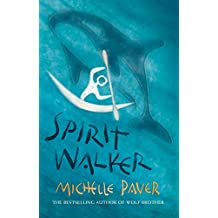 Spirit Walker: Book 2 from the bestselling author of Wolf Brother (Chronicles of Ancient Darkness) (English Edition)