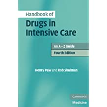 Handbook of Drugs in Intensive Care: An A–Z Guide (English Edition)