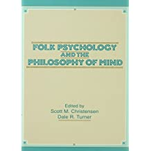 Folk Psychology and the Philosophy of Mind (English Edition)