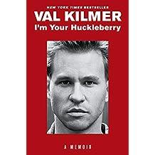 I'm Your Huckleberry: A Memoir (English Edition)