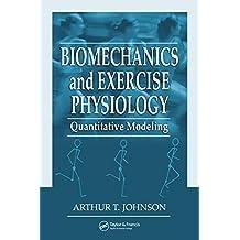Biomechanics and Exercise Physiology: Quantitative Modeling (English Edition)